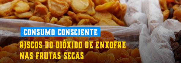 Riscos do dióxido de enxofre nas frutas secas