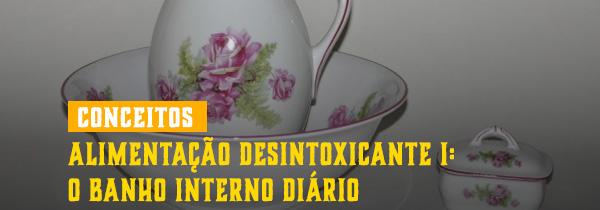 Conceitos: Alimentação dexintoxicante