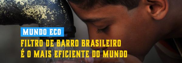 Filtro de barro brasileiro é o mais eficiente do mundo