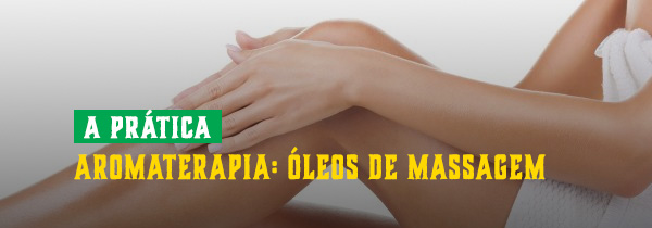 Aromaterapia: Óleos de massagem